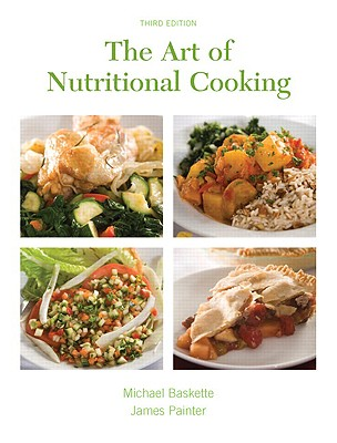 The Art of Nutritional Cooking - Baskette, Michael
