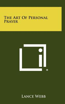 The Art of Personal Prayer - Webb, Lance