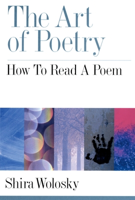 The Art of Poetry: How to Read a Poem - Wolosky, Shira
