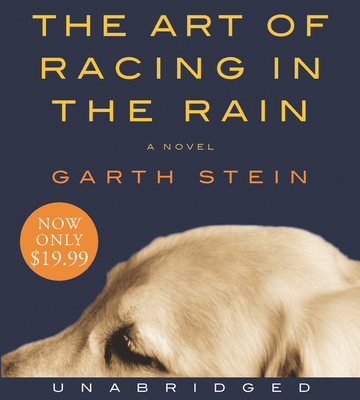 The Art of Racing in the Rain - Stein, Garth, and Welch, Christopher Evan (Performed by)