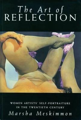 The Art of Reflection: Women Artists' Self-Portraiture in the Twentieth Century - Meskimmon, Marsha, Professor