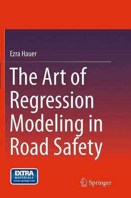 The Art of Regression Modeling in Road Safety - Hauer, Ezra