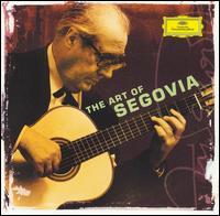 The Art of Segovia - Andrés Segovia
