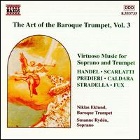The Art of the Baroque Trumpet, Vol. 1 - Drottningholm Baroque Ensemble; Niklas Eklund (baroque trumpet); Nils-Erik Sparf (conductor)
