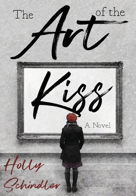 The Art of the Kiss - Schindler, Holly