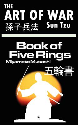 The Art of War by Sun Tzu & the Book of Five Rings by Miyamoto Musashi - Tzu, Sun, and Musashi