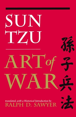 The Art of War - *, Translated By, and Tzu, Sun, and Sawyer, Ralph D (Translated by)