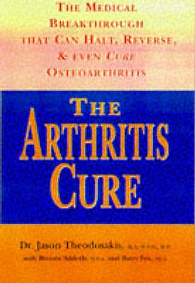 The Arthritis Cure - Theodosakis, Jason, and Adderly, Brenda, and Fox, Barry