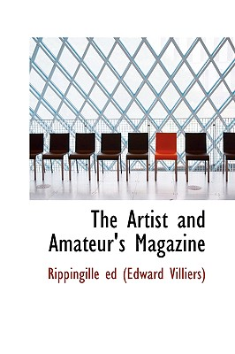 The Artist and Amateur's Magazine - Rippingille, Edward Villiers