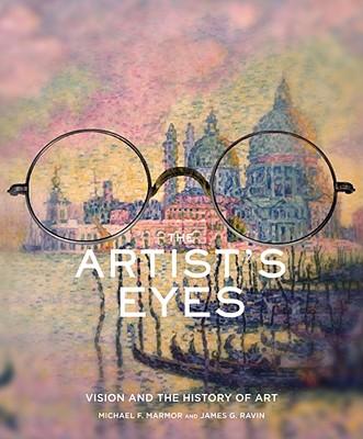 The Artist's Eyes: Vision and the History of Art - Marmor, Michael F