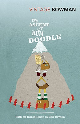 The Ascent of Rum Doodle - Bowman, W E, and Bryson, Bill (Introduction by)