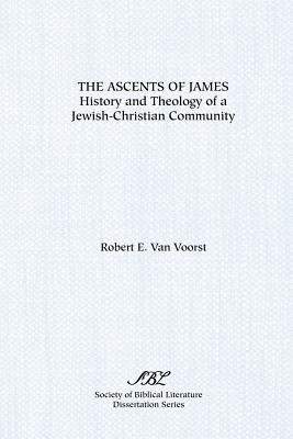 The Ascents of James: History and Theology of a Jewish-Christian Community - Van Voorst, Robert E