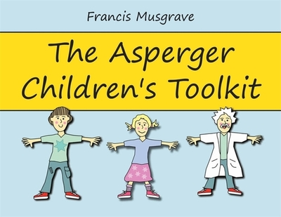 The Asperger Children's Toolkit - Musgrave, Francis