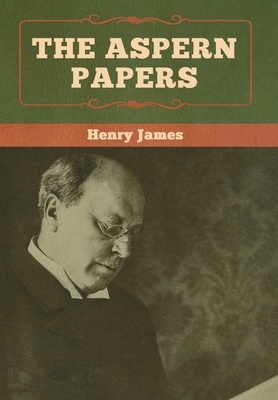 The Aspern Papers - James, Henry
