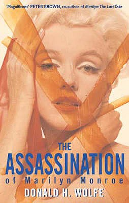 The Assassination Of Marilyn Monroe - Wolfe, Donald H.
