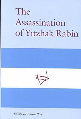 The Assassination of Yitzhak Rabin - Peri, Yoram