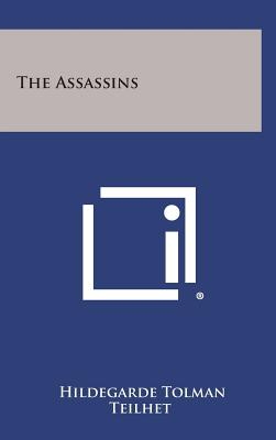 The Assassins - Teilhet, Hildegarde Tolman