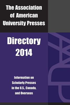 The Association of American University Presses Directory - Association of American University Presses (Creator)
