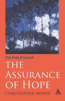 The Assurance of Hope - Howse, Christopher (Editor)