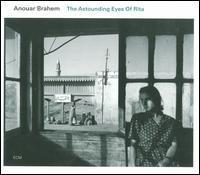 The Astounding Eyes of Rita - Anouar Brahem