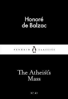 The Atheist's Mass - Balzac, Honore de
