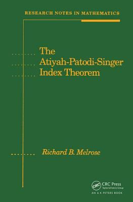The Atiyah-Patodi-Singer Index Theorem - Melrose, Richard