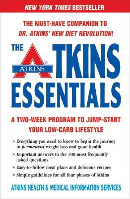 The Atkins Essentials: A Two-Week Program to Jump-Start Your Low-Carb Lifestyle - Atkins Health & Medical Information Services