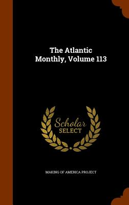 The Atlantic Monthly, Volume 113 - Making of America Project (Creator)