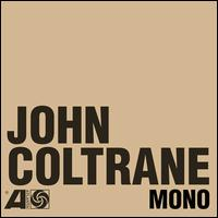 The Atlantic Years: In Mono - John Coltrane