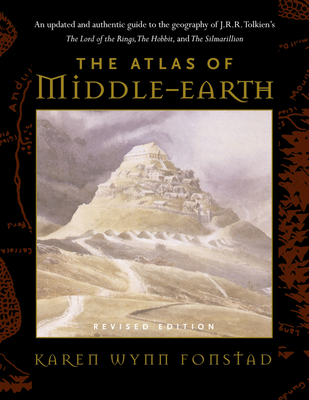 The Atlas of Middle-Earth - Tolkien, J R R (From an idea by), and Fonstad, Karen Wynn, and Tolkien, Christopher (From an idea by)