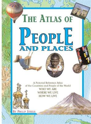 The Atlas of People and Places - Steele, Philip