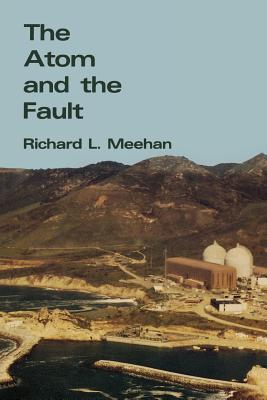 The Atom and the Fault - Meehan, Richard L