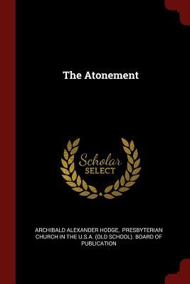 The Atonement - Hodge, Archibald Alexander