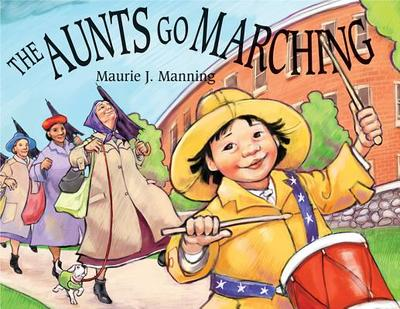 The Aunts Go Marching - Manning, Maurie Jo