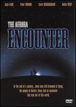 The Aurora Encounter