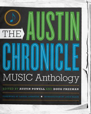 The Austin Chronicle Music Anthology - Powell, Austin (Editor)