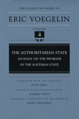 The Authoritarian State (Cw4): An Essay on the Problem of the Austrian State - Voegelin, Eric