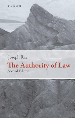 The Authority of Law: Essays on Law and Morality - Raz, Joseph