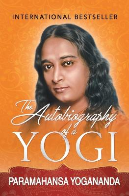 The Autobiography of a Yogi - Yogananda, Paramahansa