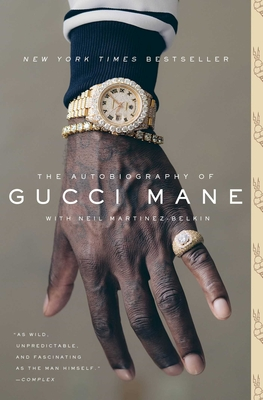 The Autobiography of Gucci Mane - Mane, Gucci, and Martinez-Belkin, Neil