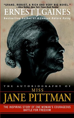 The Autobiography of Miss Jane Pittman - Gaines, Ernest J