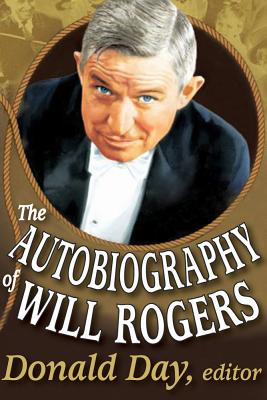 The Autobiography of Will Rogers - Rogers, Will
