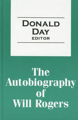The Autobiography of Will Rogers - Day, Donald (Editor)