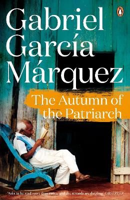 The Autumn of the Patriarch - Garcia Marquez, Gabriel
