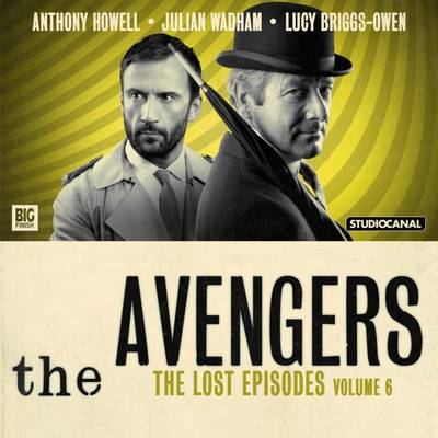 The Avengers 6 - The Lost Episodes - Dorney, John (Adapted by), and Leaver, Rae (Adapted by), and Potter, Ian (Adapted by)