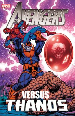The Avengers vs. Thanos - Various Artists (Text by), and Friedrich, Mike (Text by), and Englehart, Steve (Text by)