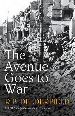 The Avenue Goes to War - Delderfield, R. F.