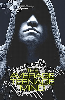 The Average Teenage Mind - Oat, Adam