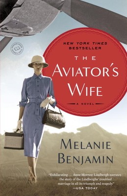 The Aviator's Wife: A Novel - Benjamin, Melanie