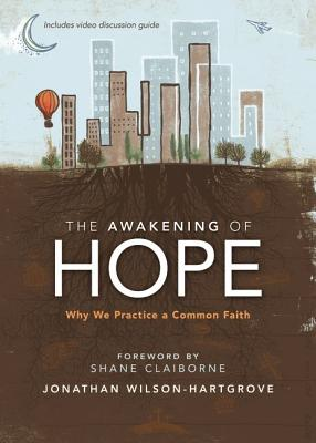 The Awakening of Hope: Why We Practice a Common Faith - Wilson-Hartgrove, Jonathan